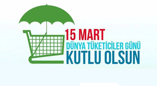 15 Mart Dünya Tüketiciler Günü Sözleri